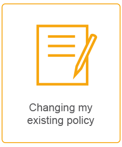 changing my existing policy